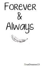 Forever & Always by TrueDreamer23