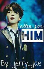 Fallen for HIM || Jungkook || BTS ||  by Jerry_Jae