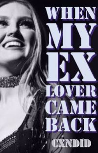 [DISCONTINUED] When My Ex Lover Came Back || Jerrie FanFic  cover