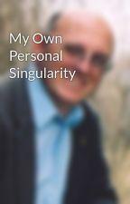 My Own Personal Singularity by Glen123