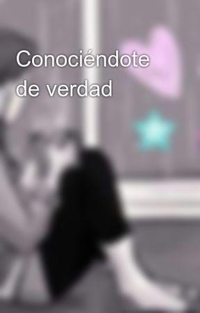 Conociéndote de verdad by Persefone90