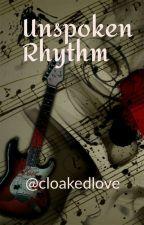 Unspoken Rhythm by cloakedlove