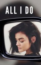 All I Do - [ALEX KAREV} by jamiewrites3