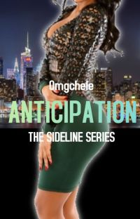 Anticipation (Urban) Book 3 | The Sideline Series cover