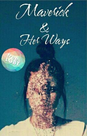 Maverick and Her Ways (GirlxGirl) by sayinghello