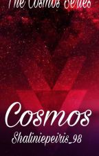 Cosmos - The Cosmos series (#1) by Shaliniepeiris_98