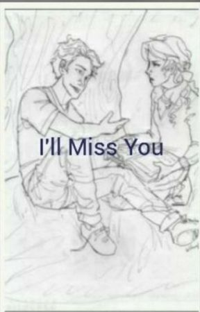 I'll Miss You  by ivewaited12years