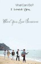 What Can I Do? I Loved You, When You Love Someone // DAY6 FANFIC by AndreaKang