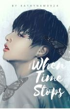 J.J.K   When Time Stops [BOOK 1] *EDITING IN PROGRESS* by kathynam0924