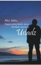 Aku tahu, siapa yang kelak akan menjadi seorang Ustadz by Hafizha17