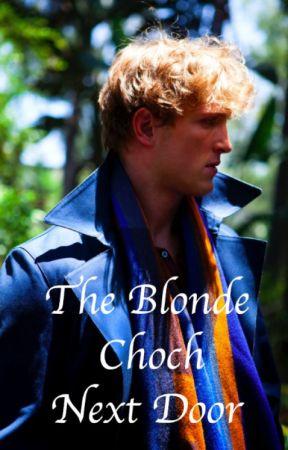 The Blonde Choch Next Door by maverickgirl093017