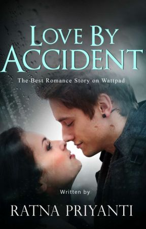 Love By Accident by Ratnapriyanti98