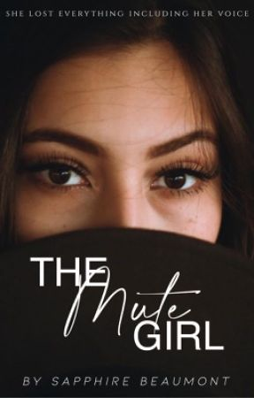 The Mute Girl | Rewritten by Lazy_Dream_Chaser