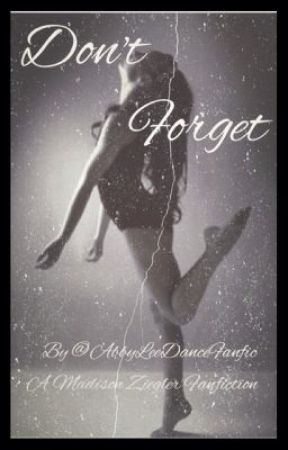 Don't Forget (please remember sequel) by AbbyLeeDanceFanfic