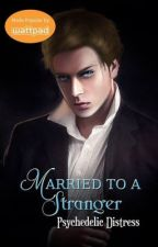 Married to a Stranger [R-18] [Completed] [Published] ni PsychedelicDistress