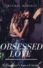 OBSESSED LOVE                                      (Slowly Editing)  by MOZIDAT