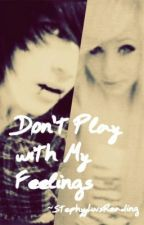 Dont Play with my Feelings. (Emo Love Story) by washedouteyes