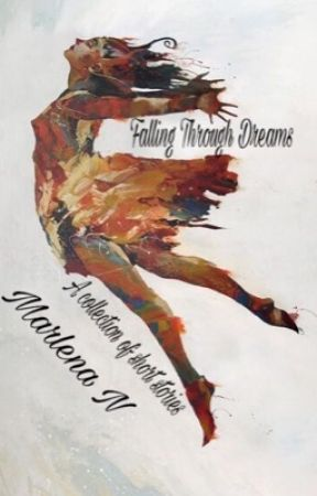 Falling Through Dreams (a collection of short stories) by Lena_Granger
