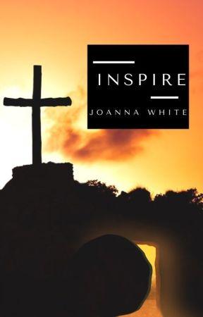 Inspire by jesusfreak202