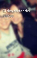El despertar del Heroe by tobiaspalacios3