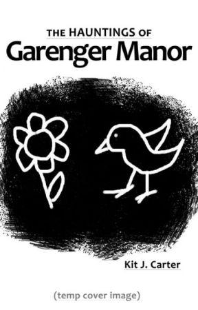 NaNo: The Hauntings of Garenger Manor by TypoTigress