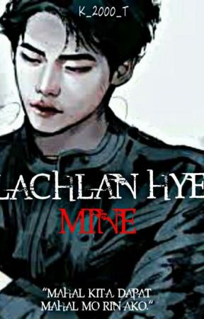 LACHLAN HYE : MINE by K_2000_K