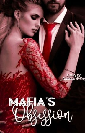 Mafia's Obsession |✓ by _CuriousWriter_