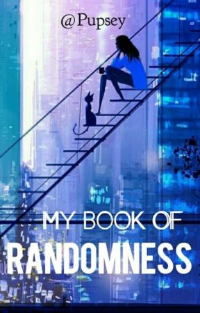 My Book of Randomness by Pupsey