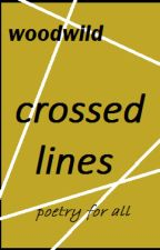 CROSSED LINES by WOODWILD