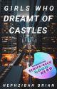 Girls Who Dreamt of Castles by Seekeroflight