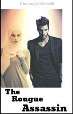 The Rogue Assassin (Mafia Love Story) by FathimaShif