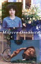 𝐌𝐢𝐥𝐞𝐯𝐞𝐧 𝐎𝐧𝐞𝐒𝐡𝐨𝐭𝐬 | Mileven by KeiraFletch