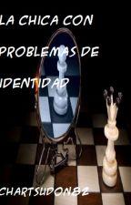 la chica con problemas de identidad by chartsudon82