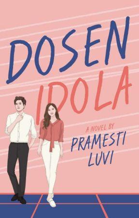Dosen Idola (Sudah Terbit) by Itsluvi_