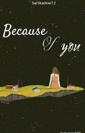 Because Of You by sartikadewi12