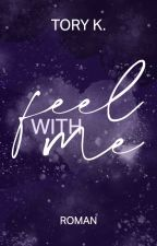 Feel with me ✔ von xtorykx