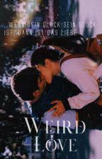 Weird Love von meditativeness