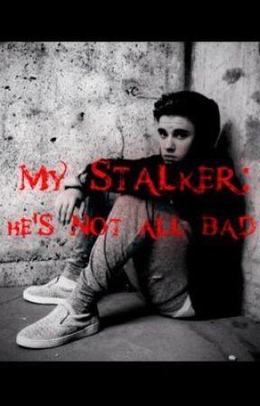 My Stalker: He's Not All Bad (Jason McCann) by belieber4ever_08