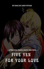 Five Yen For Your Love. [Yato x OC] by SasiVK321