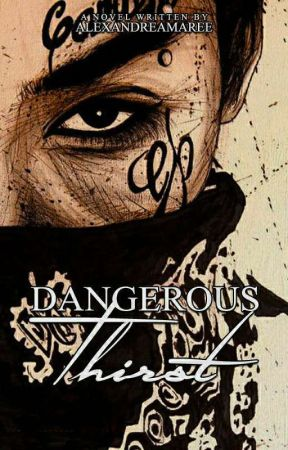 Dangerous Thirst (Carreno Heights #1)  by AlexandreaMaree