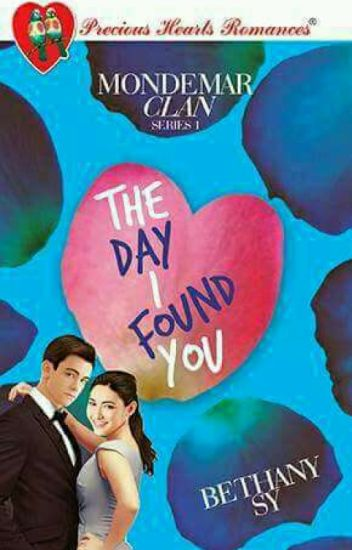 MONDEMAR CLAN: THE DAY I FOUND YOU (COMPLETED)