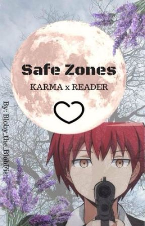 Safe Zones (Karma x Reader) by Bloby_the_Blobfish