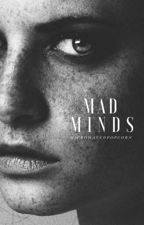 Mad Minds by microwavedpopcorn
