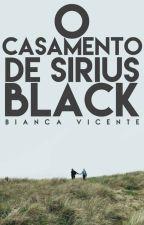 O casamento de Sirius Black by Bia_Lupin_Black