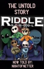Riddle School: The Retelling by NightOfNetter