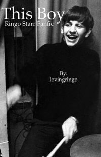 This Boy (Ringo Starr Fanfic) cover
