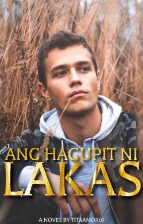 Ang Hagupit Ni Lakas (Sinagad Series 1) by TitaAmor07