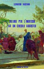 Silloge per l'Ingresso ad un Circolo Augusteo by LeontiusLeonida