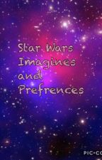 Star Wars imagines and Prefrences by sxnnyyyy