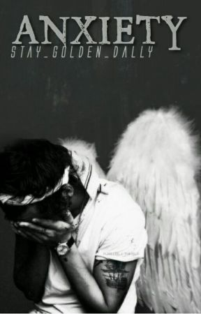Anxiety (Mature Harry Styles FanFic ) by Stay_Golden_Dally